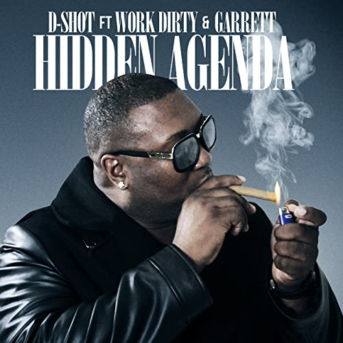 Hidden Agenda [Explicit] de D-Shot (feat. Work Dirty ...