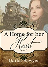 A Home for Her Heart (A Spinster Orphan Train novella Book 7)