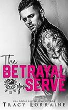 The Betrayal You Serve: A Dark College Bully Romance (Maddison Kings University Book 3)