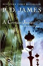 A Certain Justice: An Adam Dalgliesh Novel (Adam Dalgliesh Mysteries Book 10)