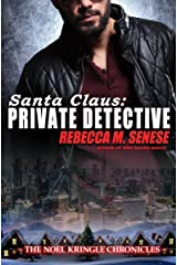 Santa Claus: Private Detective (The Noel Kringle Chronicles Book 1) Kindle Edition
