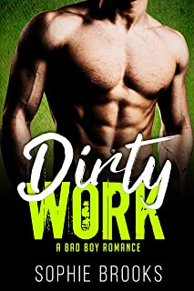 Dirty Work: A Bad Boy Romance
