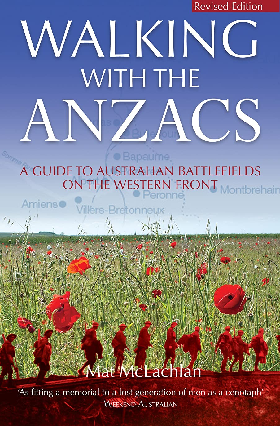 前文二次薬剤師Walking with the ANZACS: The authoritative guide to the Australian battlefields of the Western Front (English Edition)