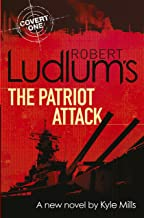 Robert Ludlum's The Patriot Attack (Covert-One Book 12)