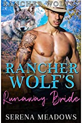 Rancher Wolf's Runaway Bride (Rancher Wolves) Kindle Edition