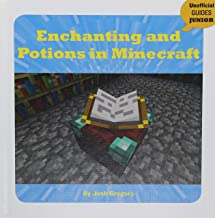 Enchanting and Potions in Minecraft (Unofficial Guides Junior)