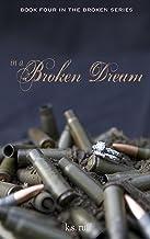 In a Broken Dream (The Broken Series Book 4) (English Edition)