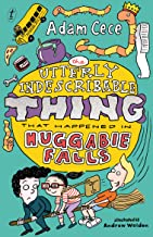 The Utterly Indescribable Thing that Happened in Huggabie Falls (The Huggabie Falls Trilogy Book 3)