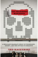 The Unabomber Manifesto: A Brilliant Madman's Essay on Technology, Society, and the Future of Humanity Kindle Edition