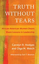 Truth Without Tears: African American Women Deans Share Lessons in Leadership (Race and Education)