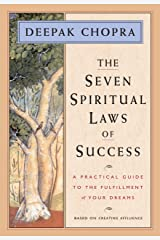 The Seven Spiritual Laws of Success: A Practical Guide to the Fulfillment of Your Dreams Kindle Edition