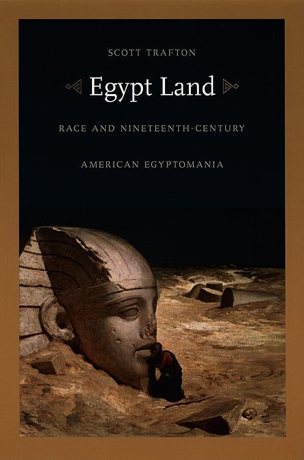 昇るアプローチテクスチャーEgypt Land: Race and Nineteenth-Century American Egyptomania (New Americanists) (English Edition)
