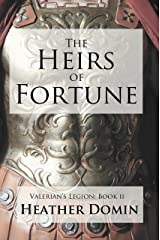 The Heirs of Fortune (Valerian's Legion Book 2) Kindle Edition