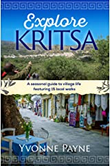 Explore Kritsa: A Seasonal Guide To Village Life Featuring 15 Local Walks Kindle Edition