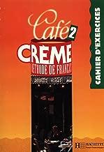Café crème 2: Méthode de français : cahier d'exercices