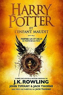 Harry Potter et l'Enfant Maudit - Parties Un et Deux: Le texte officiel de la production originale du West End (Londres) (French Edition)