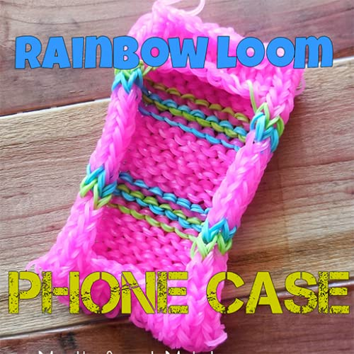 Rainbow Loom App : Video Tutorials On How To Make The Best iPhone/ Android Cases