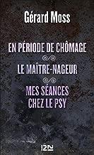 En période de chômage suivie de Le maître-nageur et Mes séances chez le psy (French Edition)