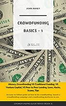 Crowdfunding Basics – 1: History, Crowdfunding VS Traditional Funding, VS Venture Capital, VS Peer to Peer Lending, Laws, Hacks, Scams Tips (Crowdfunding Guide)