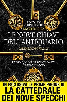 Le nove chiavi dellantiquario (Parthenope Trilogy Vol. 1)