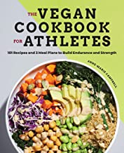 The Vegan Cookbook for Athletes: 101 Recipes and 3 Meal Plans to Build Endurance and Strength PDF