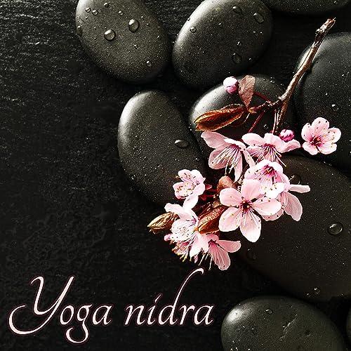 Yoga nidra - Musique douce et lente pour séance de yoganidra ...