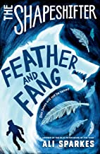 The Shapeshifter: Feather and Fang (English Edition)