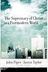 The Supremacy of Christ in a Postmodern World Kindle Edition