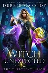 Witch Unexpected (The Thirteenth Sign Book 1) Kindle Edition