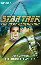 Star Trek - The Next Generation: Kristallwelt 1: Roman (German Edition)