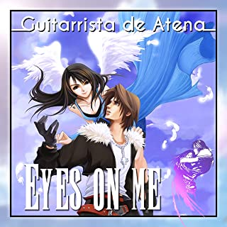 """Eyes On Me (From """"Final Fantasy VIII"""")"""