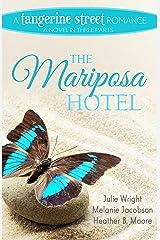 The Mariposa Hotel (A Tangerine Street Romance Book 3) Kindle Edition