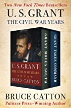 U. S. Grant: The Civil War Years: Grant Moves South and Grant Takes Command (English Edition)