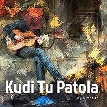 Kudi Tu Patola New Punjabi Song 2019