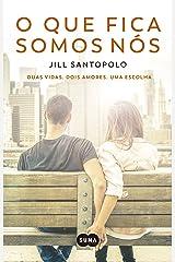 O que fica somos nós (Portuguese Edition) Kindle Edition