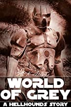 World of Grey - A Hellhounds Story