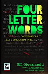 Four Letter Words: Conversations on Faith's Beauty and Logic (Apologetics) Kindle Edition
