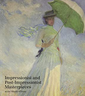 Impressionist and Post-Impressionist Masterpieces at the Musee D'Orsay (English and French Edition)