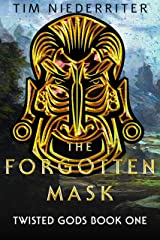 The Forgotten Mask: Twisted Gods Book One Kindle Edition