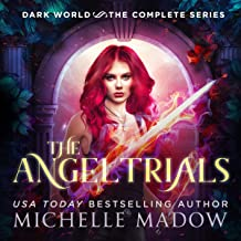 The Angel Trials (The Complete Series): Dark World