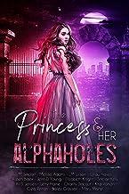 The Princess & Her Alphaholes