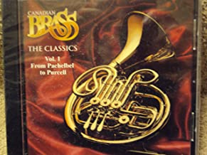 Canadian Brass: The Classics Vol 1 From Pachelbel to Purcell