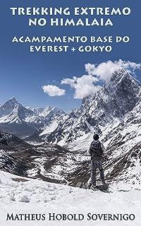 Trekking Extremo no Himalaia: Acampamento Base do Everest + Gokyo (Expedições Selvagens Livro 1) (Portuguese Edition)