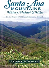 Santa Ana Mountains History, Habitat and Hikes: On the Slopes of Old Saddleback and Beyond (English Edition)