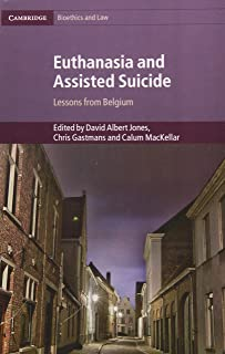 Euthanasia and Assisted Suicide: Lessons from Belgium