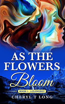 As the Flowers Bloom: A Floweret (Cherish series Book 1)