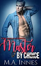 Master By Choice: A Puppy Play Romance (The Accidental Master Book 2)