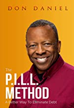 The P.I.L.L. Method: A Better Way To Eliminate Debt