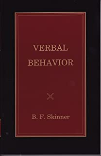Verbal Behavior: B. F. Skinner Foundation Edition (B. F. Skinner Reprint Series; Edited by Julie S. Vargas Book 1)