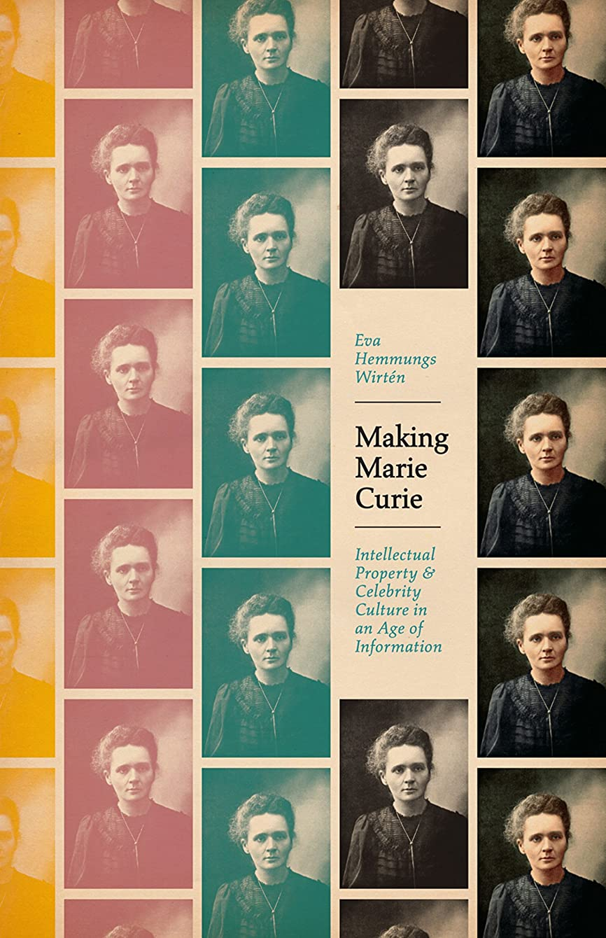 ステレオエレメンタル徒歩でMaking Marie Curie: Intellectual Property and Celebrity Culture in an Age of Information (science.culture) (English Edition)